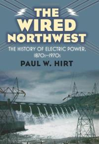 wired-northwest-history-electric-power-1870s-1970s-paul-w-hirt-hardcover-cover-art