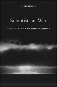 Sarah Bridger, Scientists at War (Harvard, 2015)